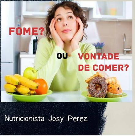 Fome X Vontade de Comer